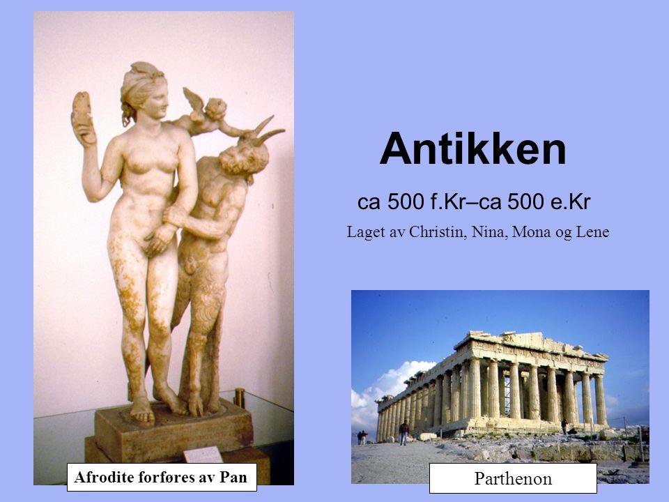 Antikken ca 500 f.Kr–ca 500 e.Kr Parthenon