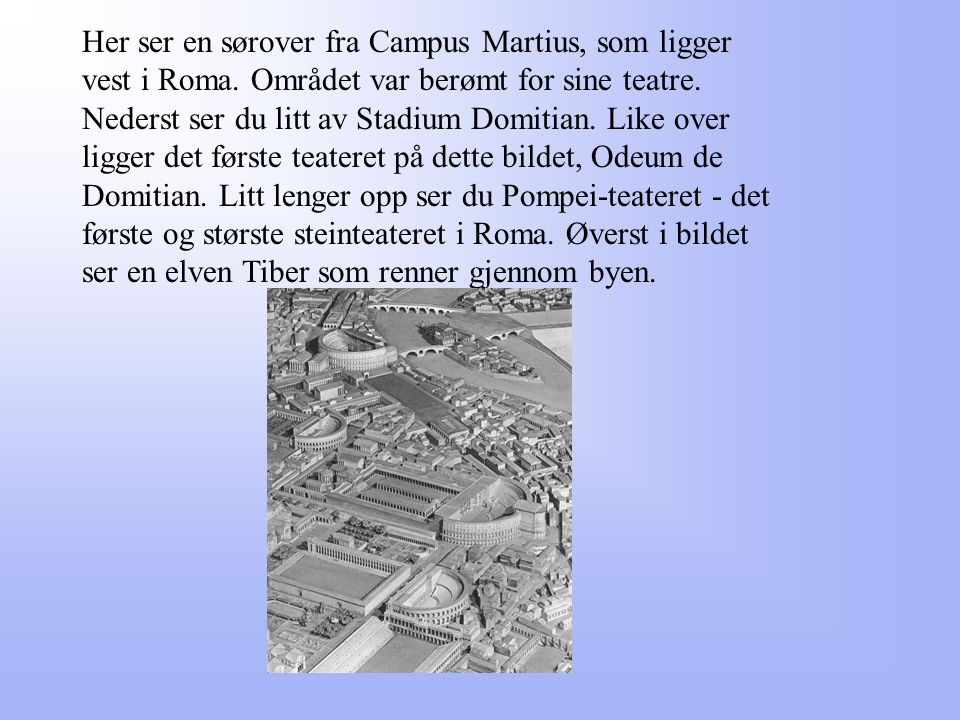 Her ser en sørover fra Campus Martius, som ligger vest i Roma