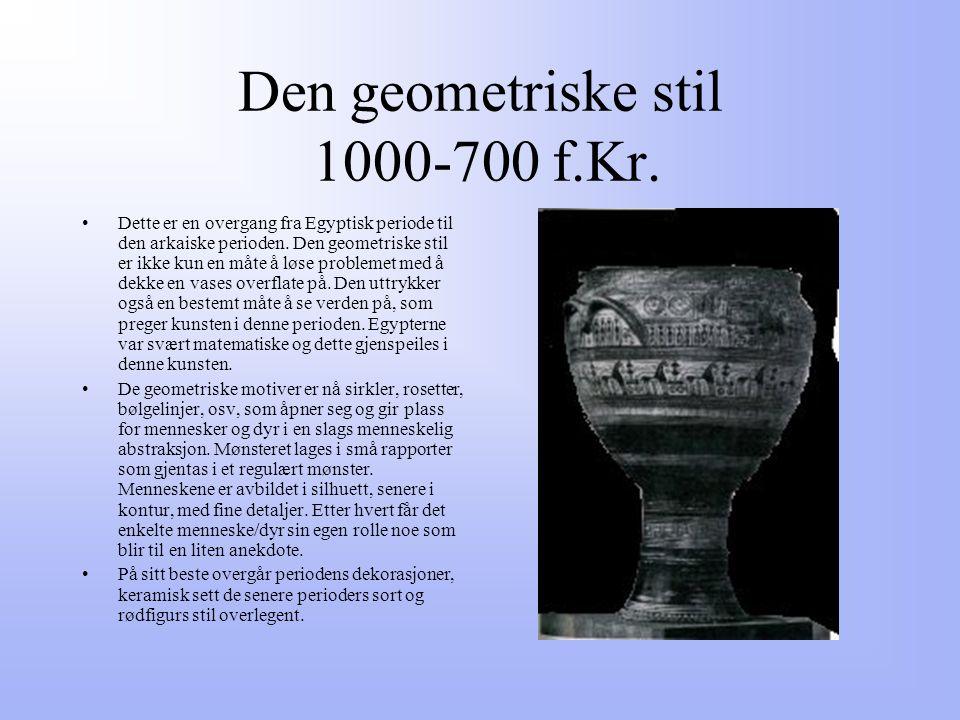 Den geometriske stil 1000-700 f.Kr.