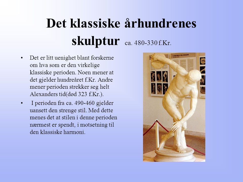 Det klassiske århundrenes skulptur ca. 480-330 f.Kr.
