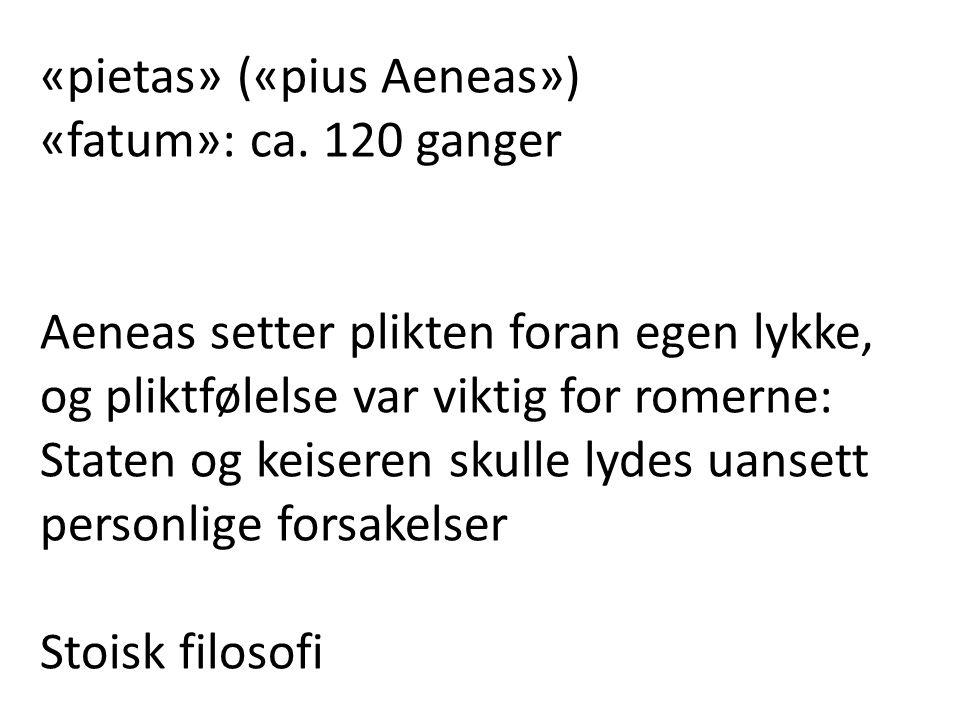 «pietas» («pius Aeneas»)