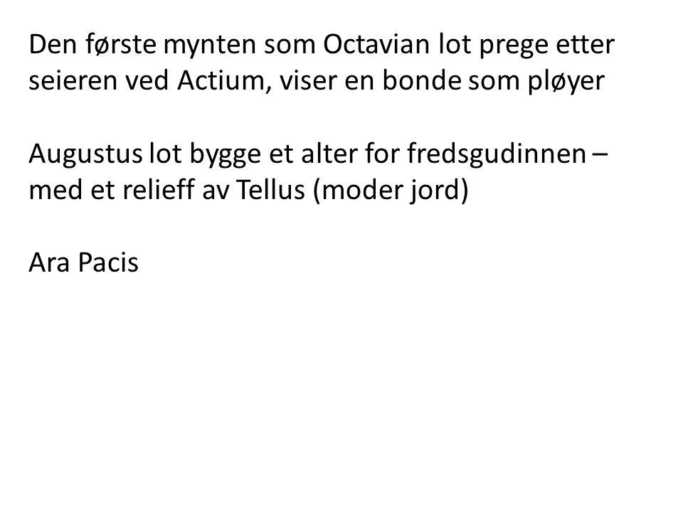 Den første mynten som Octavian lot prege etter seieren ved Actium, viser en bonde som pløyer