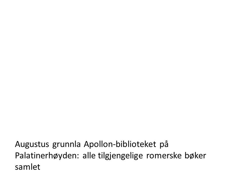 Augustus grunnla Apollon-biblioteket på Palatinerhøyden: alle tilgjengelige romerske bøker samlet