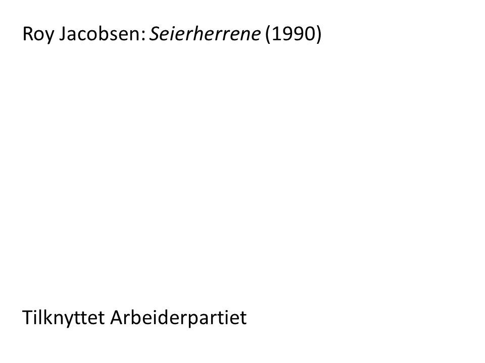 Roy Jacobsen: Seierherrene (1990)