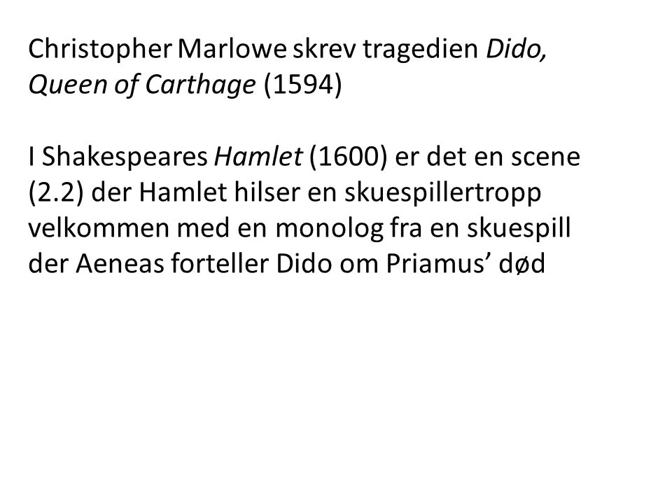 Christopher Marlowe skrev tragedien Dido, Queen of Carthage (1594)