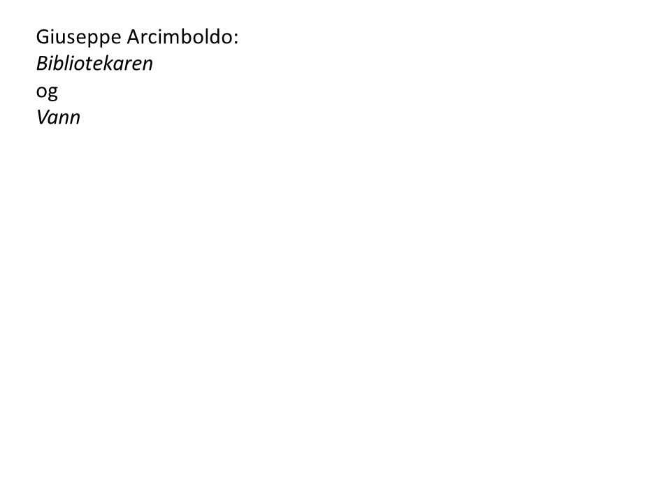 Giuseppe Arcimboldo: Bibliotekaren og Vann