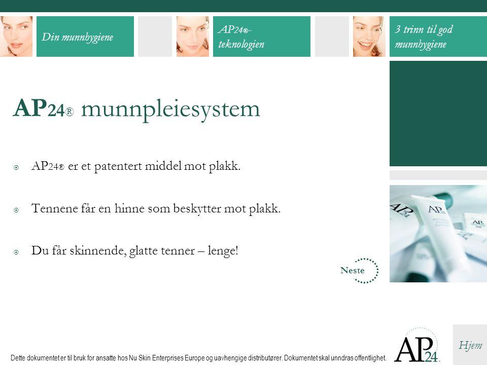 AP24® munnpleiesystem AP24® er et patentert middel mot plakk.