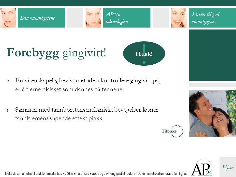 ! Forebygg gingivitt! Husk!