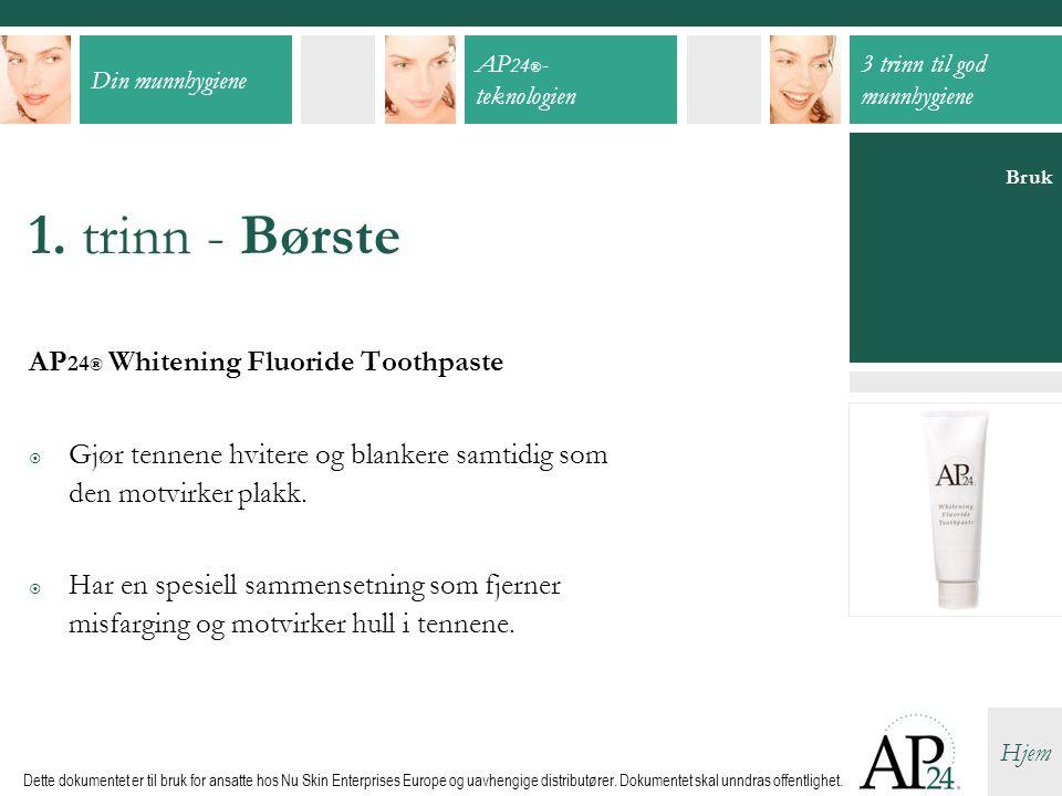 1. trinn - Børste AP24® Whitening Fluoride Toothpaste