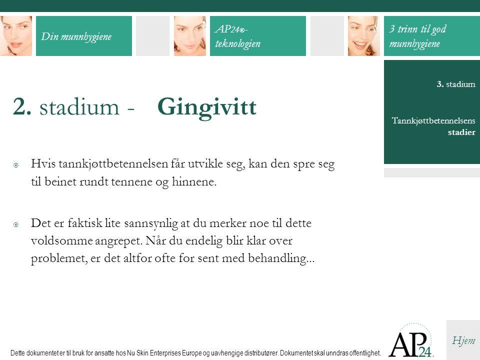 2. stadium - Gingivitt 3. stadium. Tannkjøttbetennelsens stadier.