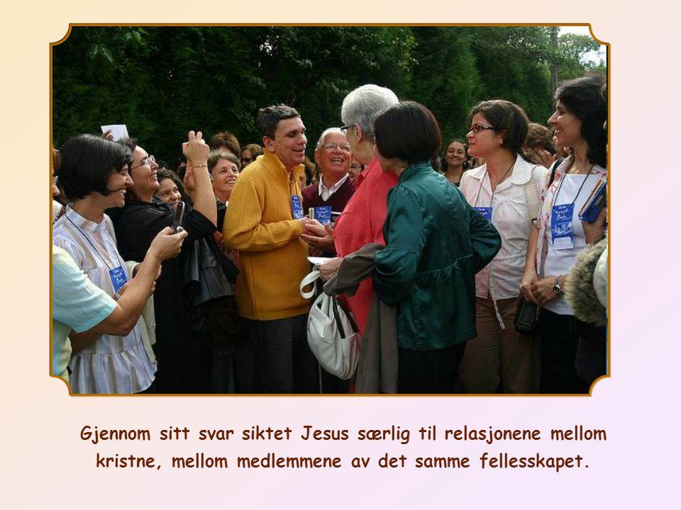Gjennom sitt svar siktet Jesus særlig til relasjonene mellom kristne, mellom medlemmene av det samme fellesskapet.