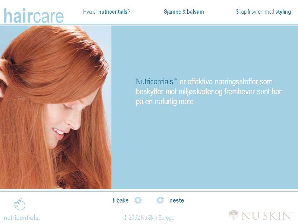 Nutricentials™ er effektive næringsstoffer som beskytter mot miljøskader og fremhever sunt hår på en naturlig måte.