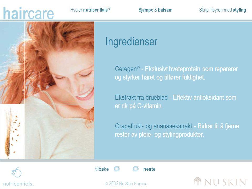 Ingredienser Ceregen® - Ekslusivt hveteprotein som reparerer og styrker håret og tilfører fuktighet.