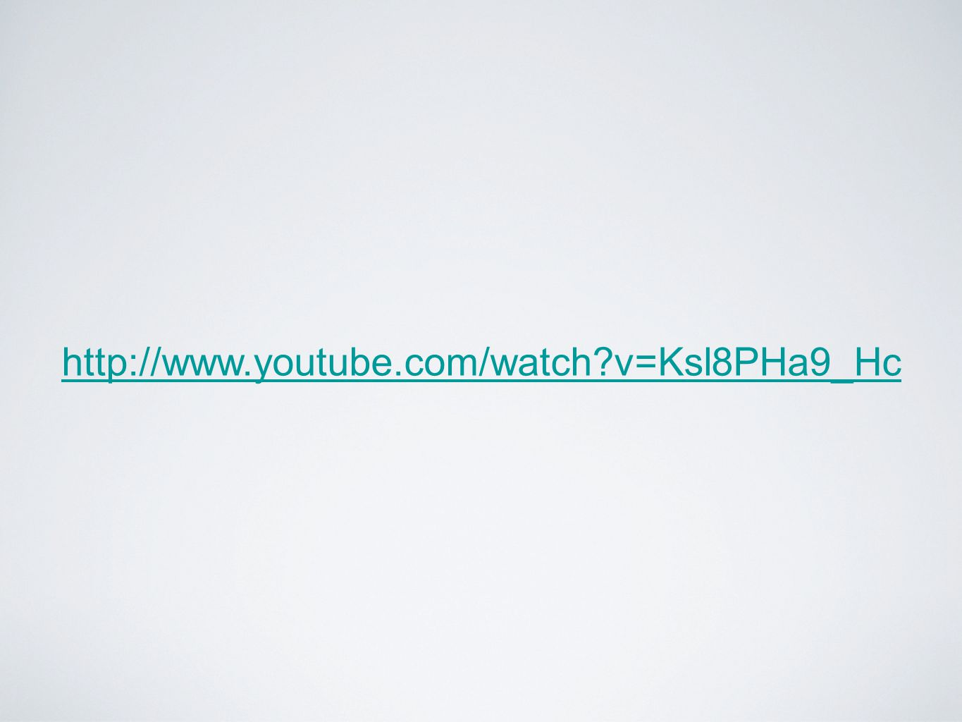 http://www.youtube.com/watch v=Ksl8PHa9_Hc