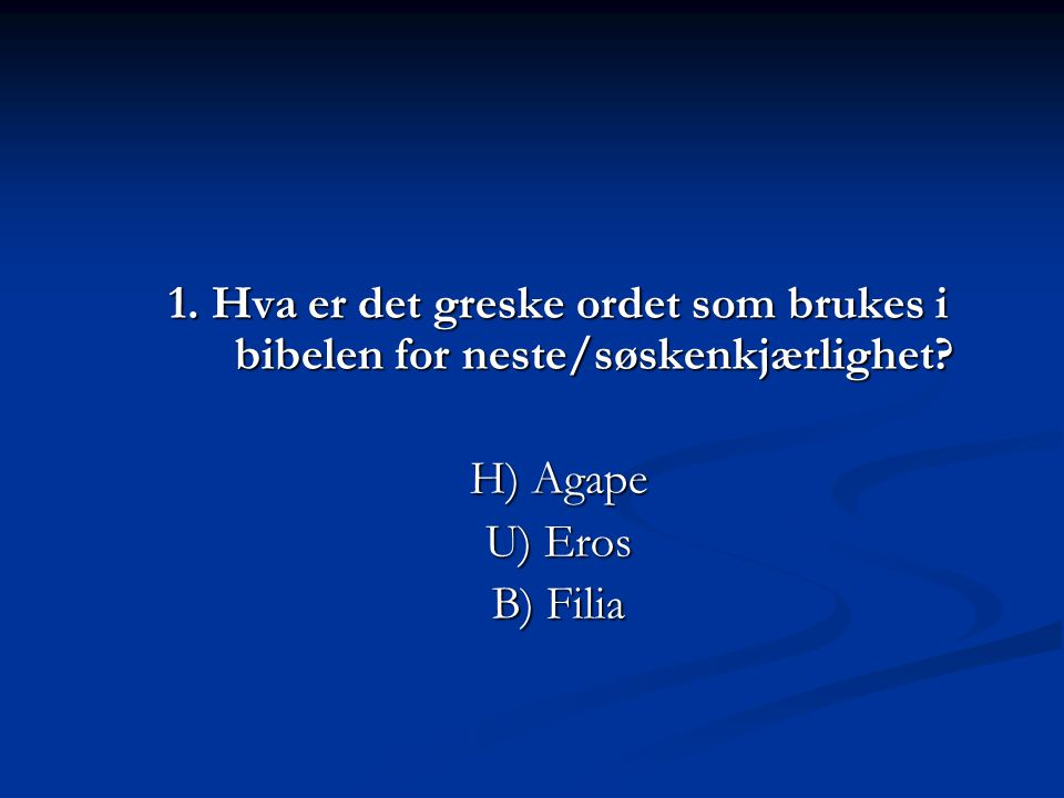 1. Hva er det greske ordet som brukes i bibelen for neste/søskenkjærlighet