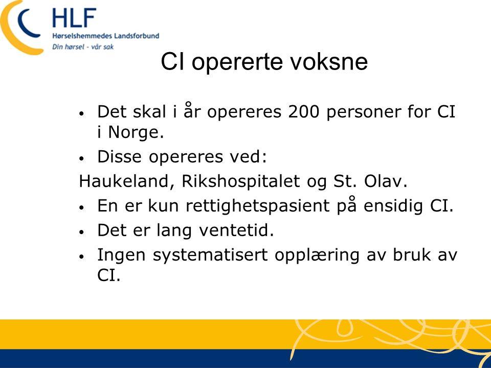 CI opererte voksne Det skal i år opereres 200 personer for CI i Norge.