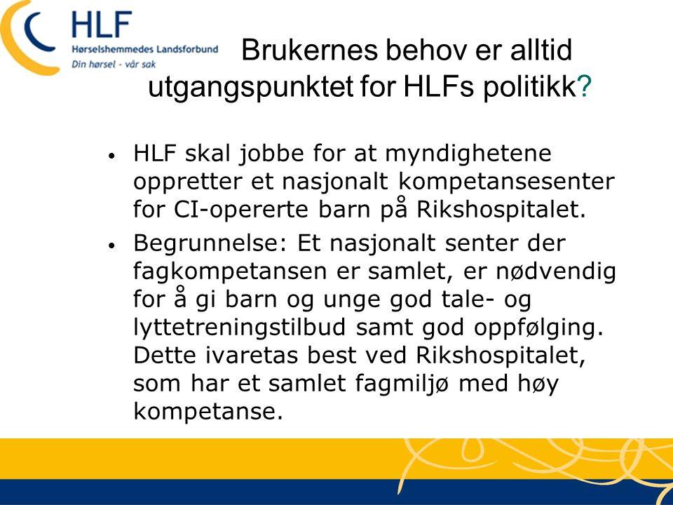 Brukernes behov er alltid utgangspunktet for HLFs politikk