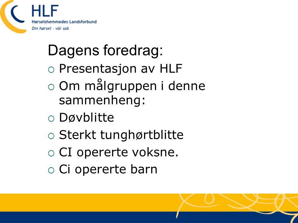 Dagens foredrag: Presentasjon av HLF Om målgruppen i denne sammenheng: