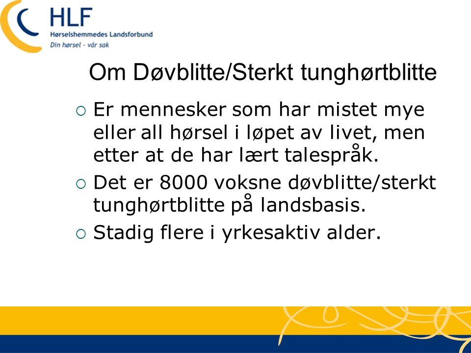 Om Døvblitte/Sterkt tunghørtblitte