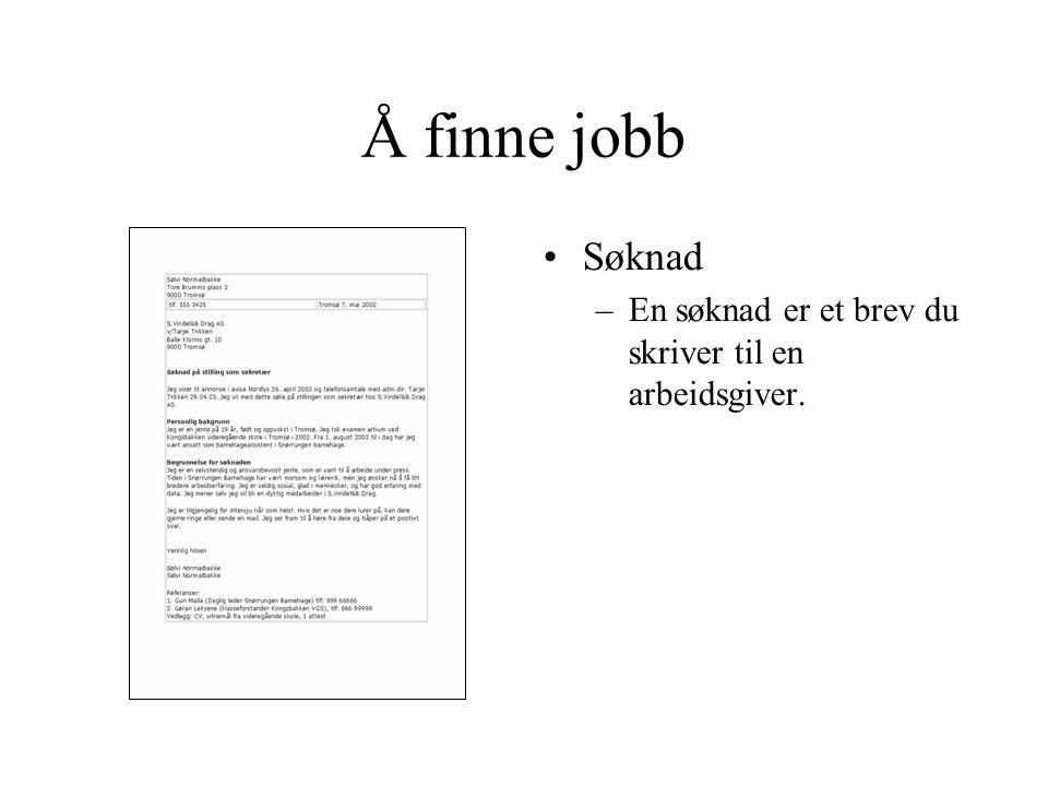 Å finne jobb Søknad En søknad er et brev du skriver til en arbeidsgiver.