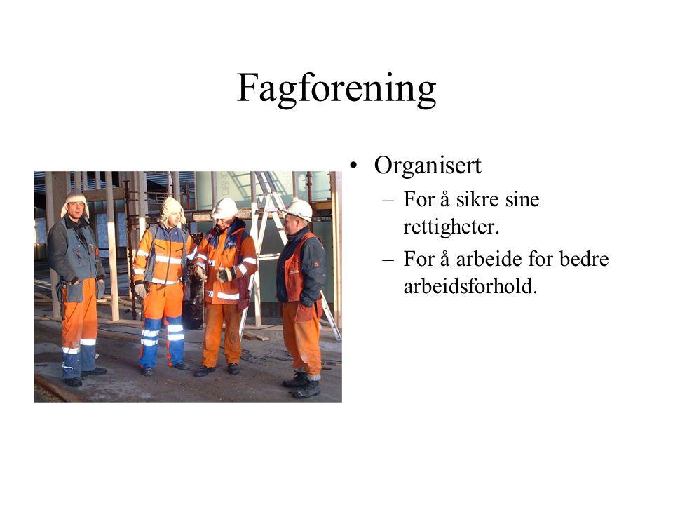 Fagforening Organisert For å sikre sine rettigheter.