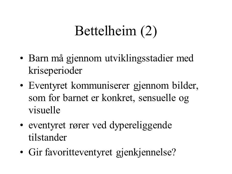 Bettelheim (2) Barn må gjennom utviklingsstadier med kriseperioder
