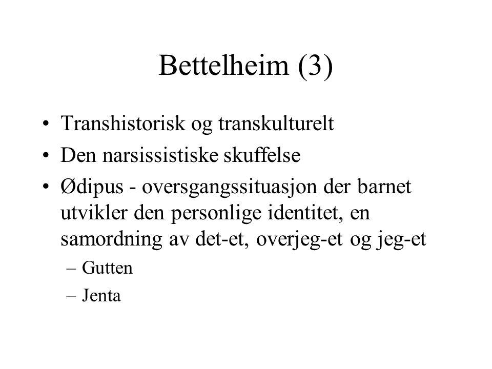 Bettelheim (3) Transhistorisk og transkulturelt