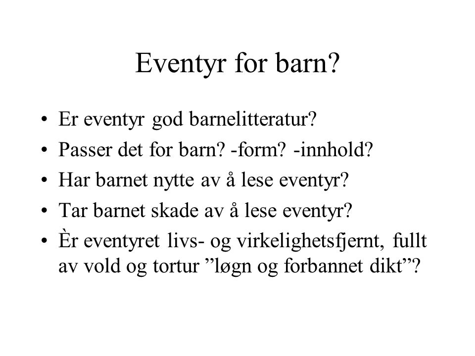 Eventyr for barn Er eventyr god barnelitteratur