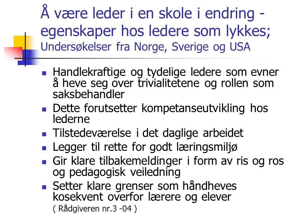 Å være leder i en skole i endring - egenskaper hos ledere som lykkes; Undersøkelser fra Norge, Sverige og USA