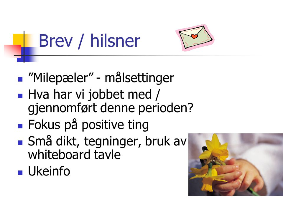 Brev / hilsner Milepæler - målsettinger