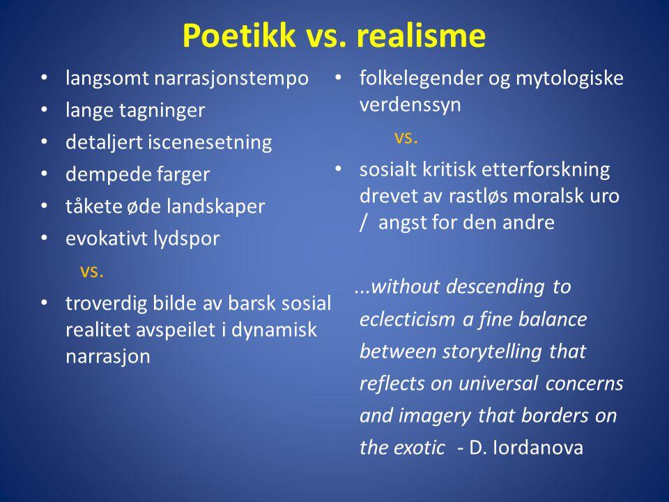 Poetikk vs. realisme langsomt narrasjonstempo