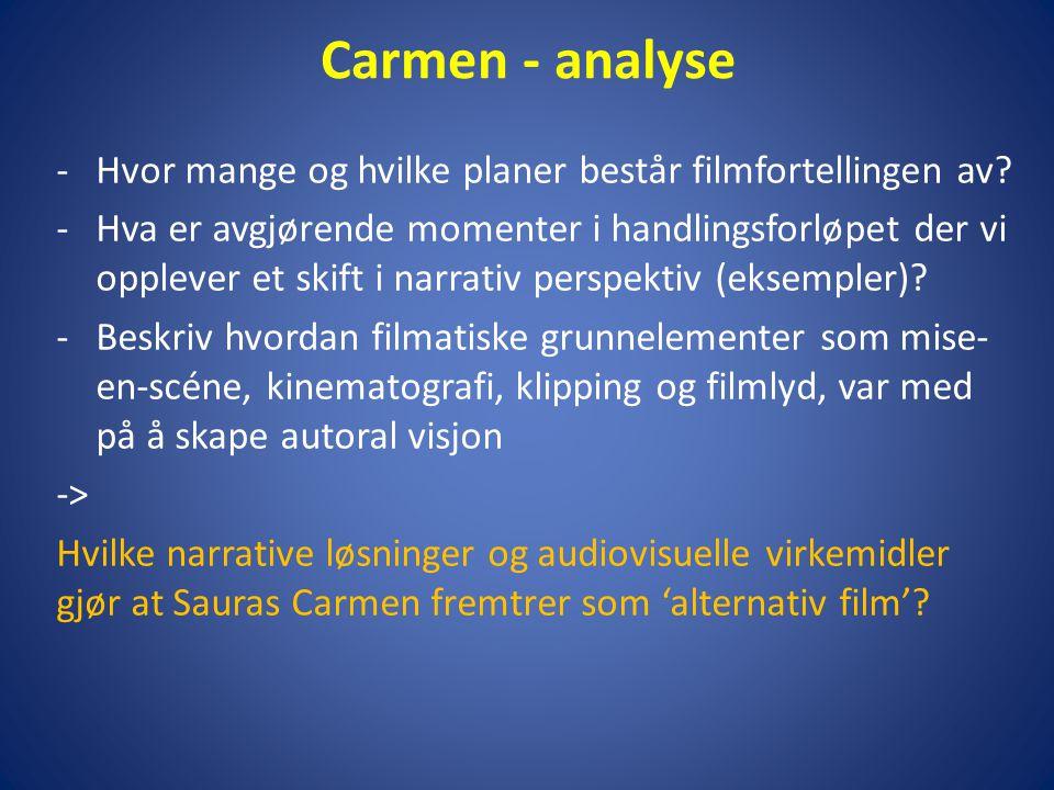 Carmen - analyse Hvor mange og hvilke planer består filmfortellingen av