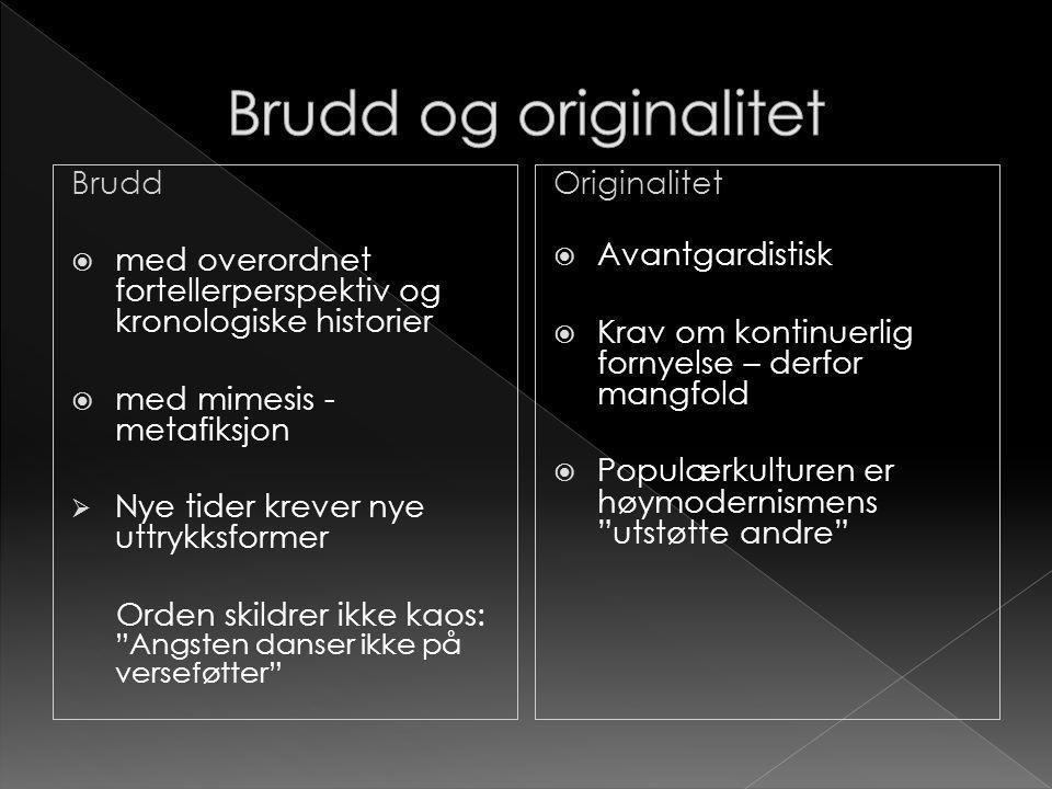 Brudd og originalitet Brudd