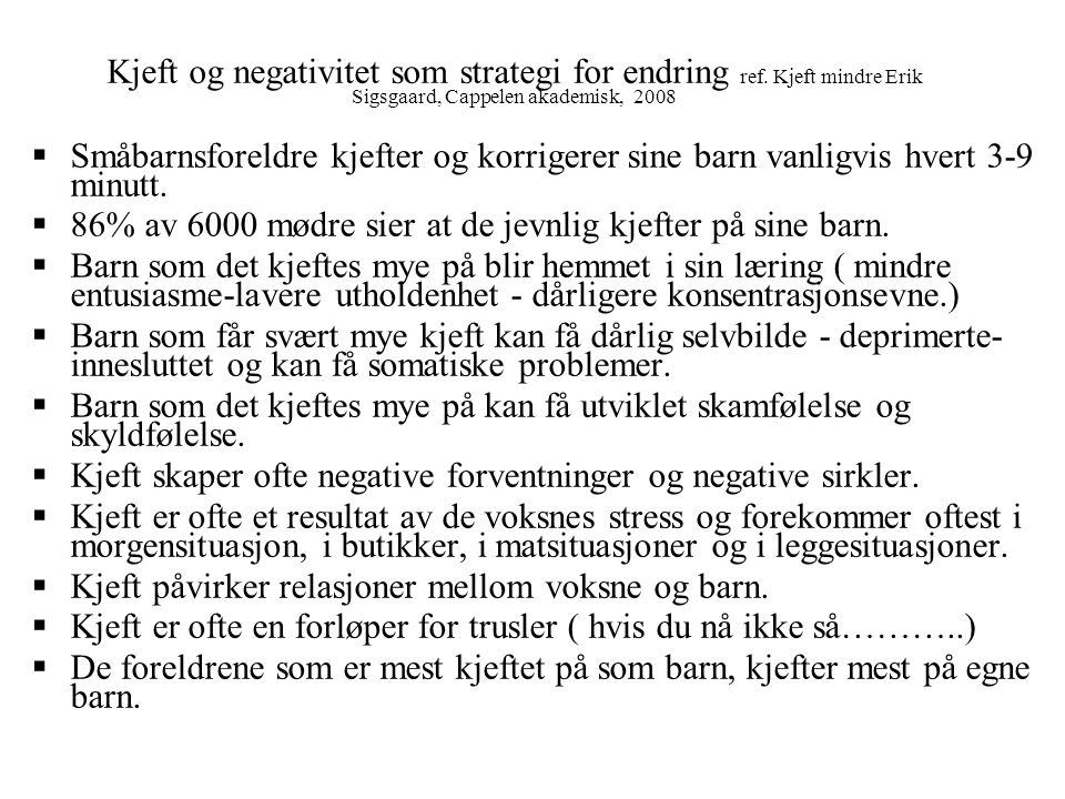 Kjeft og negativitet som strategi for endring ref