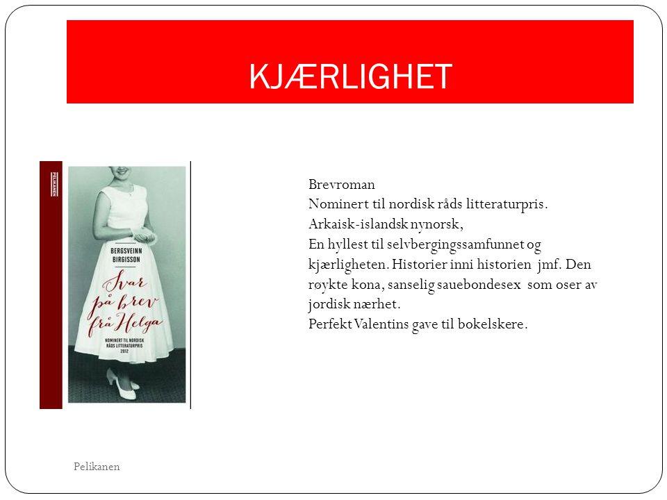 KJÆRLIGHET Brevroman Nominert til nordisk råds litteraturpris.