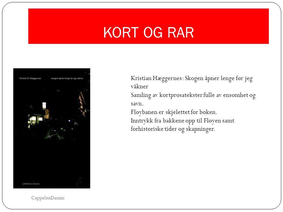 KORT OG RAR Kristian Hæggernes: Skogen åpner lenge før jeg våkner