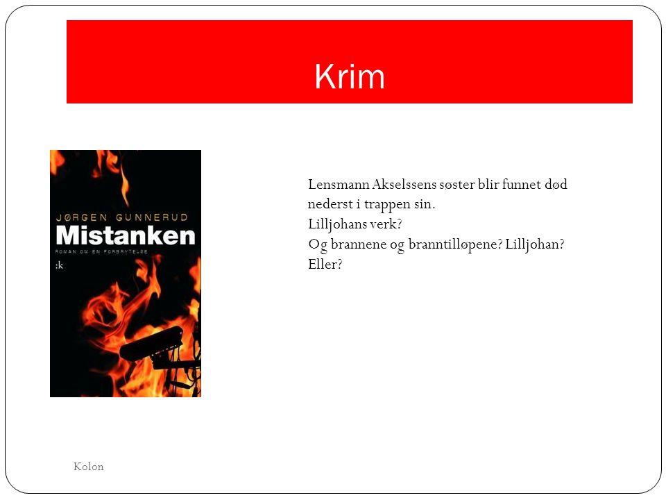 Krim Lensmann Akselssens søster blir funnet død nederst i trappen sin.