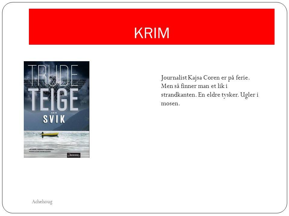 KRIM Journalist Kajsa Coren er på ferie. Men så finner man et lik i strandkanten. En eldre tysker. Ugler i mosen.