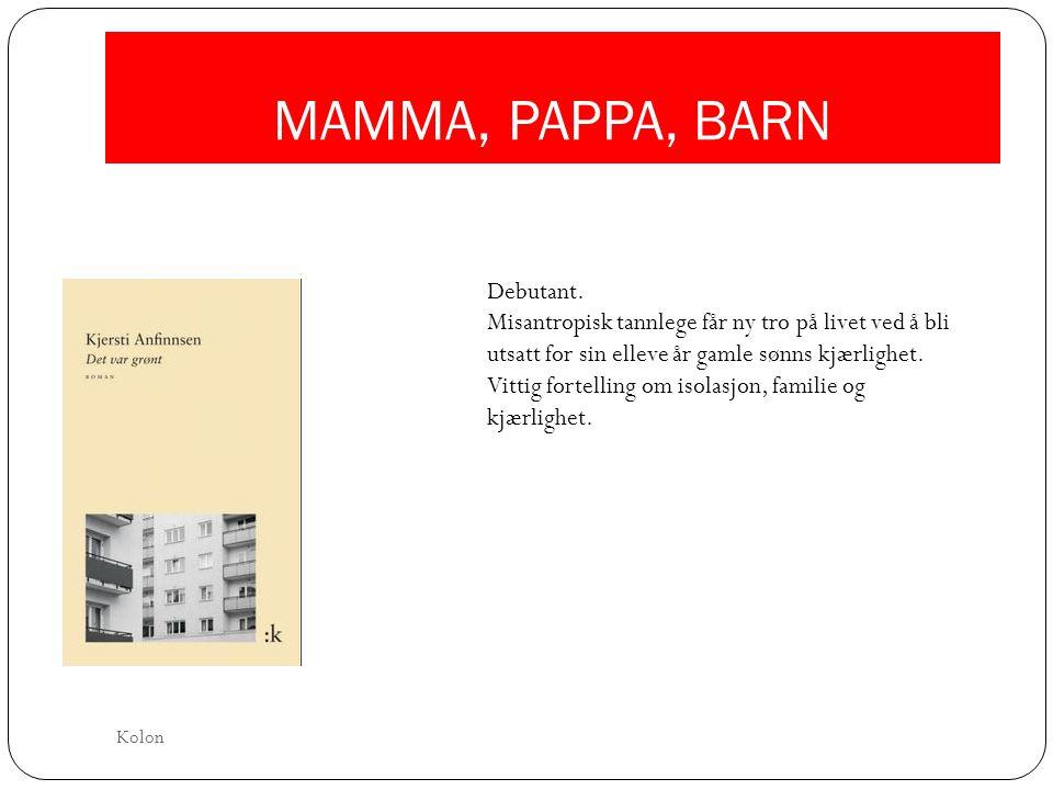 MAMMA, PAPPA, BARN Debutant.
