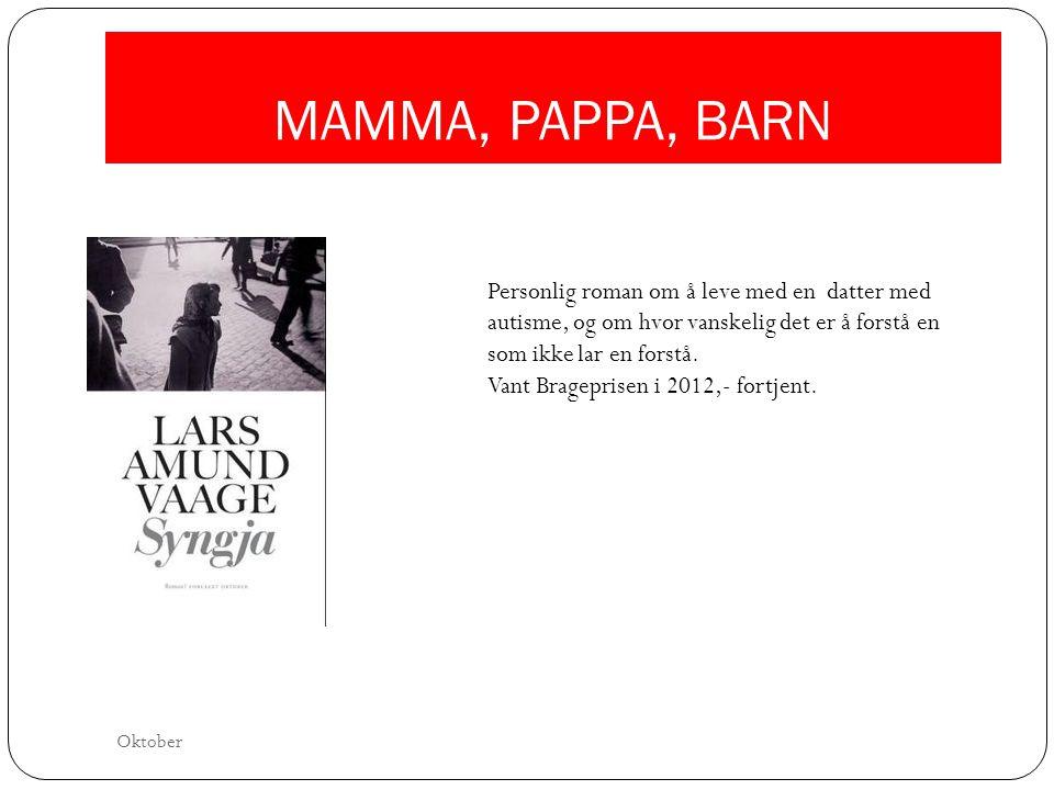 MAMMA, PAPPA, BARN Personlig roman om å leve med en datter med autisme, og om hvor vanskelig det er å forstå en som ikke lar en forstå.