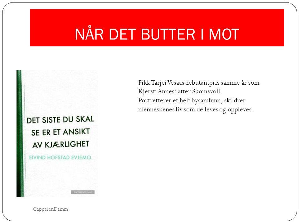 NÅR DET BUTTER I MOT Fikk Tarjei Vesaas debutantpris samme år som Kjersti Annesdatter Skomsvoll.