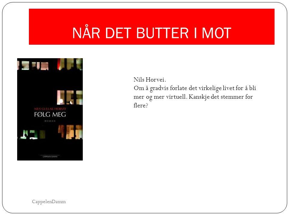 NÅR DET BUTTER I MOT Nils Horvei.