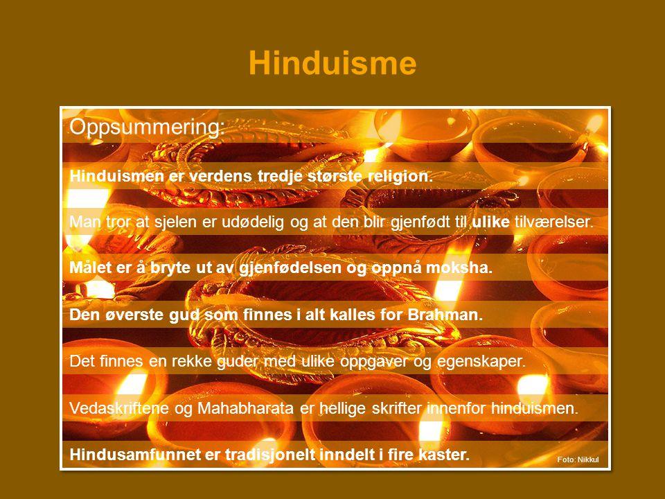 Hinduisme Oppsummering: Hinduismen er verdens tredje største religion.