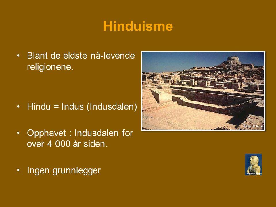 Hinduisme Blant de eldste nå-levende religionene.