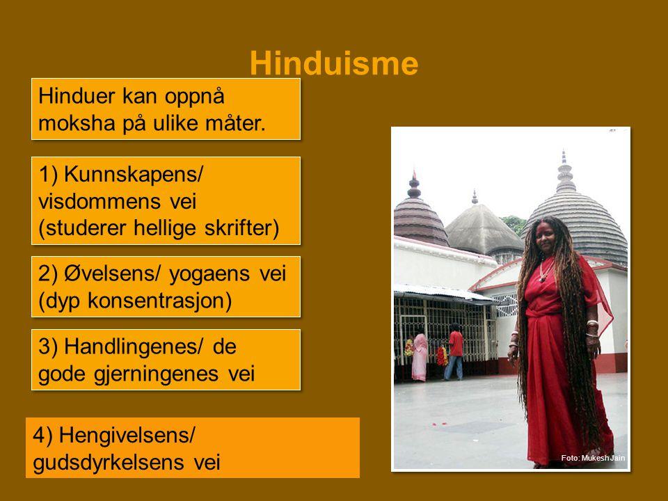 Hinduisme Hinduer kan oppnå moksha på ulike måter.