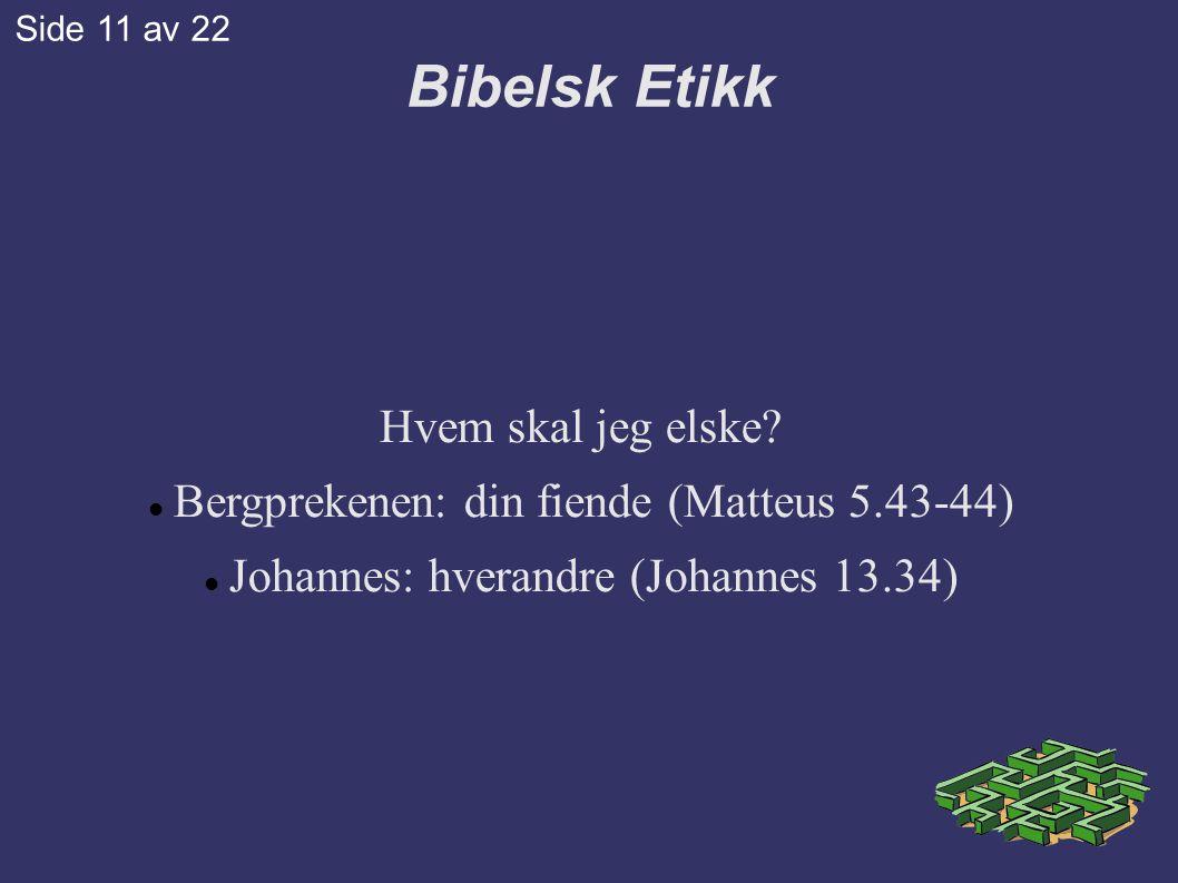 Bibelsk Etikk Hvem skal jeg elske