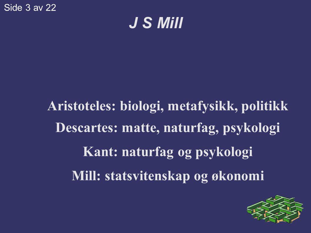 J S Mill Aristoteles: biologi, metafysikk, politikk