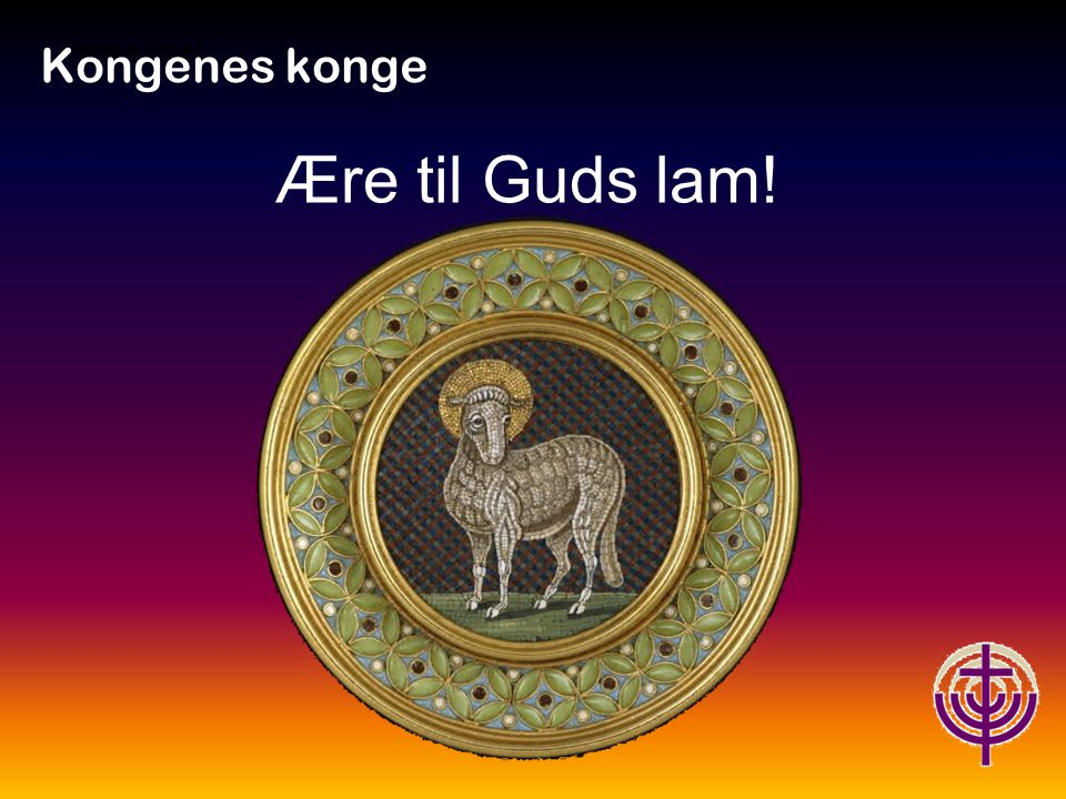 Kongenes konge Jødiske røtter… Ære til Guds lam!