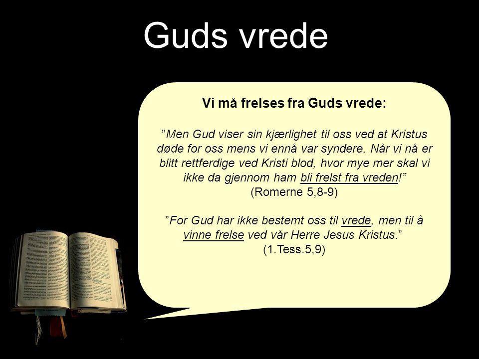 Vi må frelses fra Guds vrede: