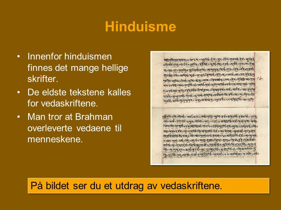 Hinduisme På bildet ser du et utdrag av vedaskriftene.